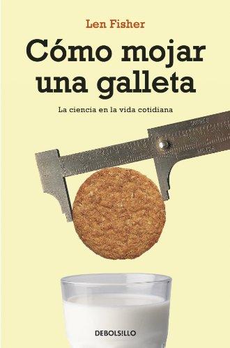 Descargar Libro Cómo mojar una galleta (ENSAYO-CIENCIA) de Len Fisher