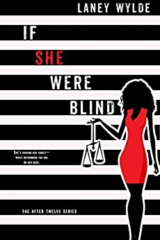 If She Were Blind (The After Twelve Series Book 1) (English Edition) de [Wylde, Laney]