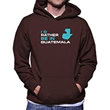 Teeburon ID RATHER BE IN Guatemala Sudadera con capucha