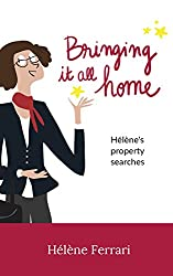 Bringing it all home: Hélène's property searches (English Edition)