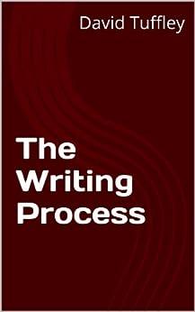 The Writing Process by [Tuffley, David]