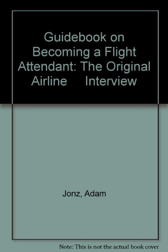 Guidebook on Becoming a Flight Attendant: The Original Airline     Interview