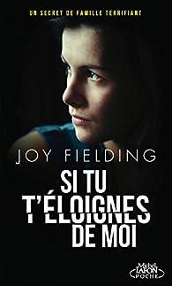 Si tu t'éloignes de moi par Joy Fielding