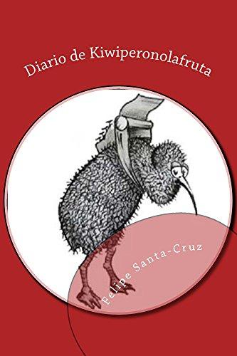 Diario de Kiwiperonolafruta: La obra completa por Felipe Santa-Cruz