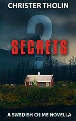 SECRETS?: A Swedish Crime Novella (Stockholm Sleuth Series Book 2) (English Edition)