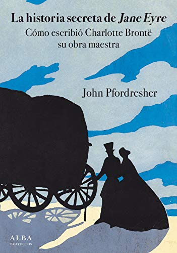 La historia secreta de Jane Eyre eBook: Pfordresher, John, Marta ...