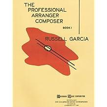 The Professional Arranger Composer - Book 1