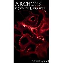 Archons and Satanic Liberation (English Edition)