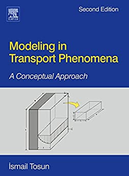 Modeling in Transport Phenomena: A Conceptual Approach de [Tosun, Ismail]