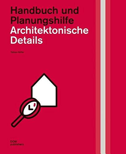 Architektonische Details: Handbuch und Planungshilfe