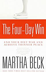 { THE FOUR-DAY WIN: END YOUR DIET WAR AND ACHIEVE THINNER PEACE } By Beck, Martha ( Author ) [ Mar - 2008 ] [ Paperback ]