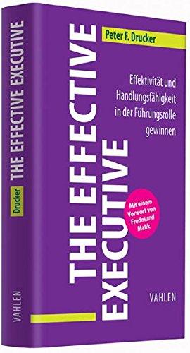 Preisvergleich Produktbild The Effective Executive: Effektivität und Handlungsfähigkeit in der Führungsrolle gewinnen