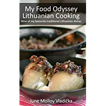 My Food Odyssey - Lithuanian Cooking: Nine of My Favourite Traditional Lithuanian Dishes
