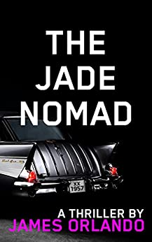 The Jade Nomad: a round-the-world thriller by James Orlando (The Jade Series of Exotic Thrillers Book 1) (English Edition) par [Orlando, James]