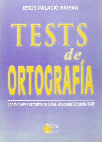 Tests de ortografía, con la nueva normativa de la Real Academia Española (RAE) por Jesús PALACIO RIVERA