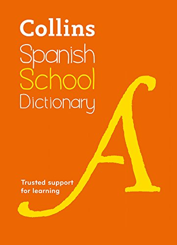 Collins Spanish School Dictionary: Learn Spanish with Collins Dictionaries for Schools por Collins Dictionaries