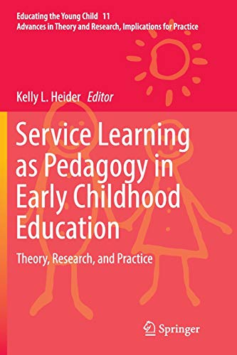 Service Learning as Pedagogy in Early Childhood Education: Theory, Research, and Practice (Educating the Young Child, Band 11) (Vorschule Black Bücher History)
