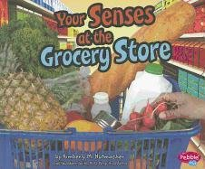 Your Senses at the Grocery Store Hardcover