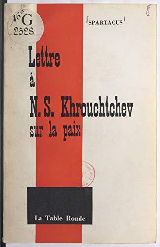 Lettre à N. S. Khrouchtchev sur la paix (French Edition)