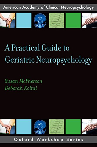 A Practical Guide to Geriatric Neuropsychology (AACN Workshop Series) (English Edition)