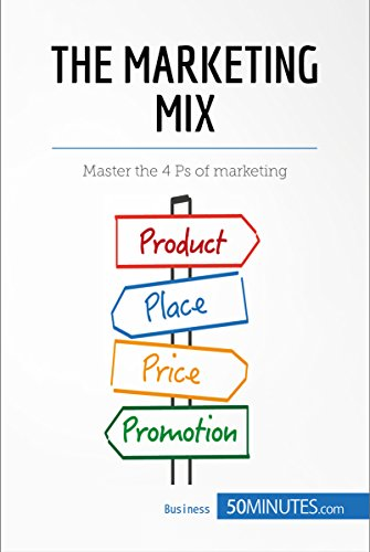 The Marketing Mix: Master the 4 Ps of marketing (Management & Marketing Book 8
