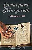 Cartas para Margareth: El amor es como una mariposa