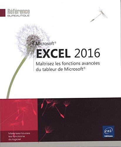 Excel 2016 - Maîtrisez les fonctions avancées du tableur de Microsoft® par Collectif