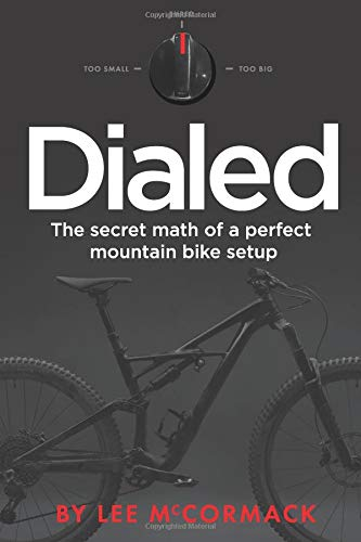 Dialed: The secret math of a perfect mountain bike setup por Lee McCormack