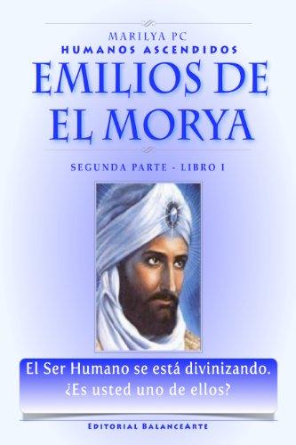 Emilios De El Morya: Tercera Parte / Libro I (Humanos Ascendidos nº 1) (Spanish Edition)