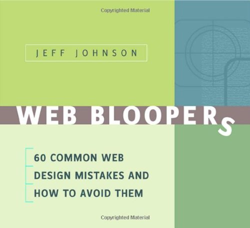Web Bloopers: 60 Common Web Design Mistakes, and How to Avoid Them (Interactive Technologies)