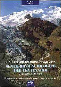 Sentiero glaciologico del centenario. Il ghiacciaio dei Forni in Valfurva pdf