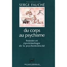 Du corps au psychisme : Histoire et Epistémologie de la psychomotricité