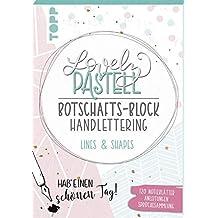 Lovely Pastell Handlettering Botschafts-Block Lines & Shapes: 120 gestaltete Notizblätter in 10 graphischen Pastelldesigns mit Platz zum Handlettern ... und Sprüchesammlung