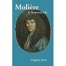 Molière: A Theatrical Life