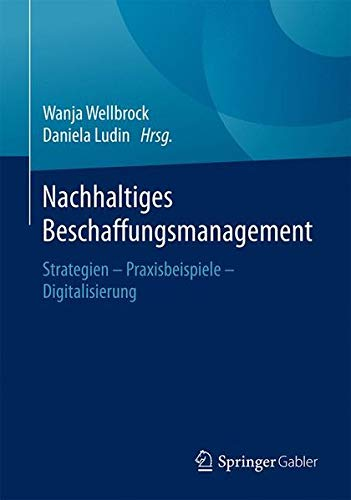 Nachhaltiges Beschaffungsmanagement: Strategien – Praxisbeispiele – Digitalisierung