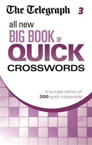 The Telegraph All New Big Book of Quick Crosswords 3 (The Telegraph Puzzle Books)