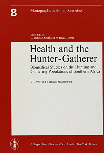Monographs in Human Genetics / Health and the Hunter Gatherer: Biomedical Studies on the Hunting and Gathering Populations of Southern Africa