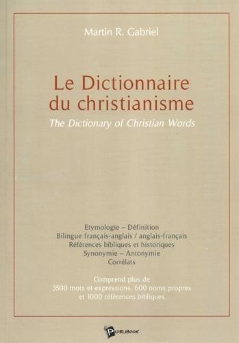 Le Dictionnaire du christianisme : The Dictionary of Christian Words