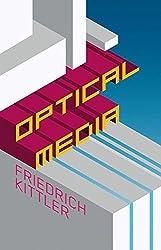 Optical Media by Friedrich Kittler (2009-11-20)
