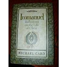 Immanuel: Reflections on the Life of Christ by Michael Card (1990-09-24)