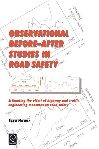 Observational Before-After Studies in Road Safety: Estimating the Effect of Highway and Traffic Engineering Measures on Road Safety