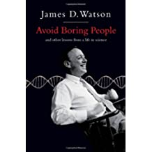 Avoid Boring People: And other lessons from a life in science