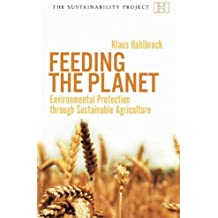 Feeding the Planet: Environmental Protection Through Sustainable Agriculture (Sustainability Project)