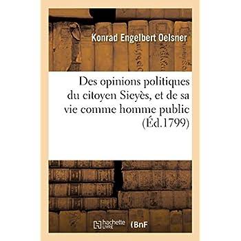 Des opinions politiques du citoyen Sieyès, et de sa vie comme homme public