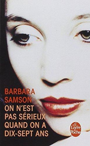 On N'est Pas Serieux Quand on a 17 Ans (Le Livre de Poche) (French Edition) by Samson (1996-04-02)
