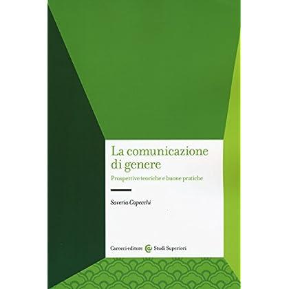 La Comunicazione Di Genere. Prospettive Teoriche E Buone Pratiche