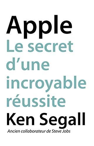 Apple, Le secret d'une incroyable réussite (Pour Les Nuls)