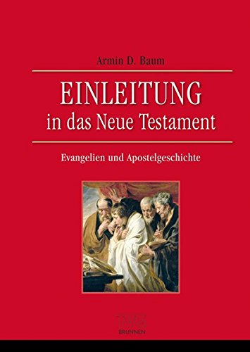 Einleitung in das Neue Testament - Evangelien und Apostelgeschichte von D.F.