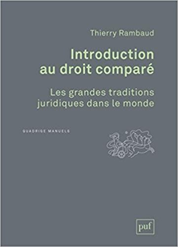 Introduction au droit comparé. Les grandes traditions juridiques dans le monde par Thierry Rambaud