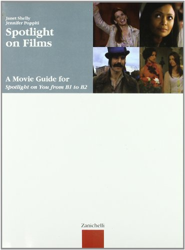 Spotlight on films. A movie guide for spotlight on you from B1 to B2. Con espansione online. Per le Scuole superiori
